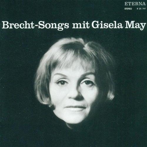 Vocal Recital: May, Gisela - WEILL, K. / WERZLAU, J. / EISLER, H. / FISCHER, P. / MEDEK, T. / WAGNER-REGENY, R. / HOSALLA, H.-D. by Gisela May