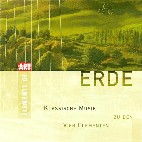 ERDE - Classical Music for the 4 Elements by Various Artists