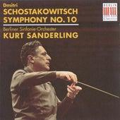 SHOSTAKOVICH, D.: Symphony No. 10 (Berlin Symphony, K. Sanderling) by Kurt Sanderling