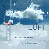LUFT - Classical Music for the 4 Elements by Various Artists