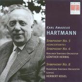 HARTMANN, K.A.: Symphonies Nos. 5, 6 and 8 (Berlin Symphony, Leipzig Radio Symphony, Herbig, Kegel) by Various Artists