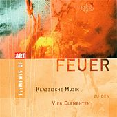 FEUER - Classical Music for the 4 Elements by Various Artists