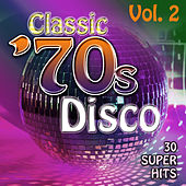 Classic 70's Disco Vol. 2 - 30 Super Hits by Count Dee's Silver Disco Explosion
