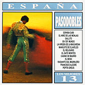 Los Mejores 13 - España - Pasodobles by Various Artists
