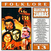 Los Mejores 13 - Folklore - Zambas Argentinas by Various Artists