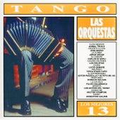 Los Mejores 13 - Tango-Las Orquestas by Various Artists