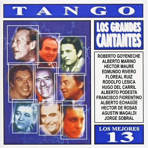 Los Mejores 13 - Tango - Los Grandes Cantantes von Various Artists