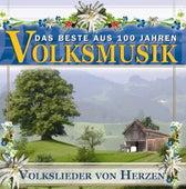 Das Beste aus 100 Jahre Volksmusik - Volkslieder von Herzen by Various Artists