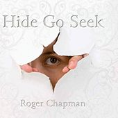 Hide Go Seek by Roger Chapman