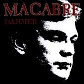 Dahmer by Macabre