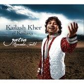 Yatra (Nomadic Souls) by Kailash Kher