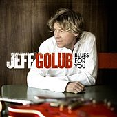 Blues For You by Jeff Golub