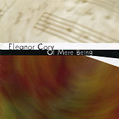 Eleanor Cory: Of Mere Being by Various Artists