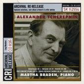 Alexander Tcherepnin: Piano Works by Martha Braden