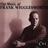 The Music of Frank Wigglesworth by Various Artists