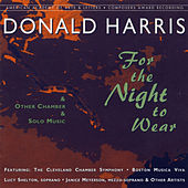 Donald Harris: For the Night to Wear by Various Artists