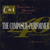 The Composer-Performer: Forty Years of Discovery by Various Artists