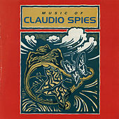 Music of Claudio Spies by Various Artists