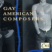 Gay American Composers by Various Artists