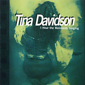 Tina Davidson: I Hear the Mermaids Singing by Various Artists