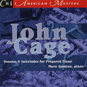 John Cage: Sonatas and Interludes for Prepared Piano by Maro Ajemian