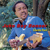 Ghetto Poet by Juke Boy Bonner