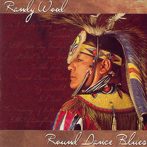 Round Dance Blues by Randy Wood