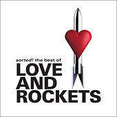 Sorted! The Best Of by Love & Rockets