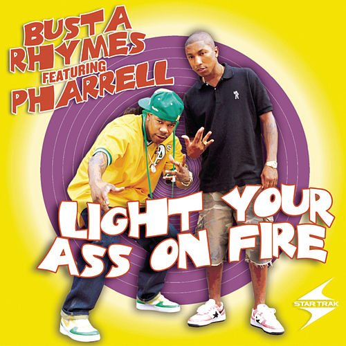 Light Your Ass On Fire by Busta Rhymes
