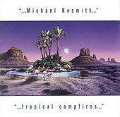 Tropical Campfires by Michael Nesmith