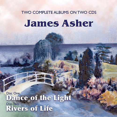 Dance of the Light/Rivers of Life by James Asher