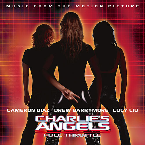 Charlie's Angels: Full Throttle by Various Artists