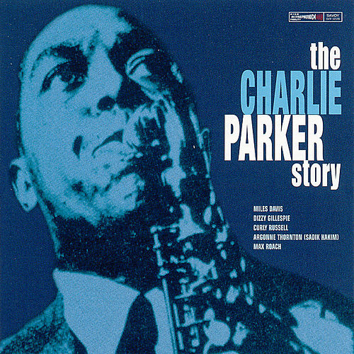 The Charlie Parker Story by Charlie Parker