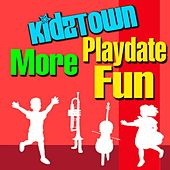 KidzTown: More Playdate fun by Various Artists