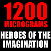 Heroes Of The Imagination by 1200 Micrograms