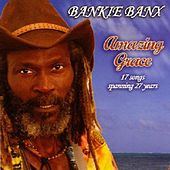 Amazing Grace by Bankie Banx