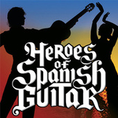 Heroes of Spanish Guitar by Various Artists