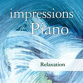 Impressions For Piano: Relaxation by Various Artists