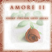 Amore Ii - Great Italian Love Arias by Luciano Pavarotti