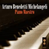 Piano Maestro by Arturo Benedetti Michelangeli