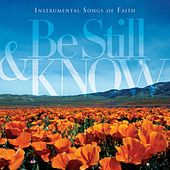 Be Still & Know: Instrumental Songs Of Faith by Worship Ensemble