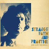 Strange Faith and Practice by Jeb Loy Nichols