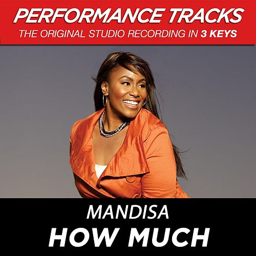 How Much (Premiere Performance Plus Track) by Mandisa