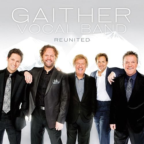 Reunited by Gaither Vocal Band