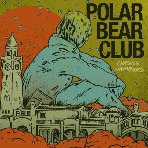 Chasing Hamburg by Polar Bear Club