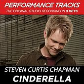 Cinderella (Premiere Performance Plus Track) by Steven Curtis Chapman