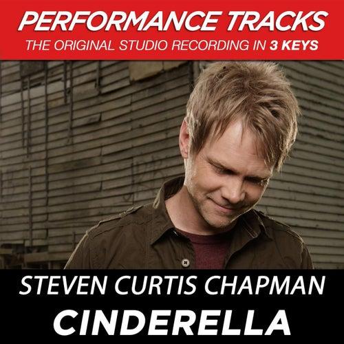 Cinderella (Premiere Performance Plus Track) by Steven Curtis Chapman