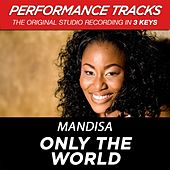 Only The World (Premiere Performance Plus Track) by Mandisa