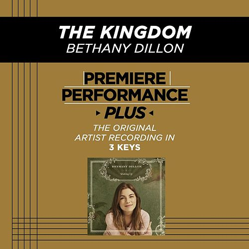 The Kingdom (Premiere Performance Plus Track) by Bethany Dillon