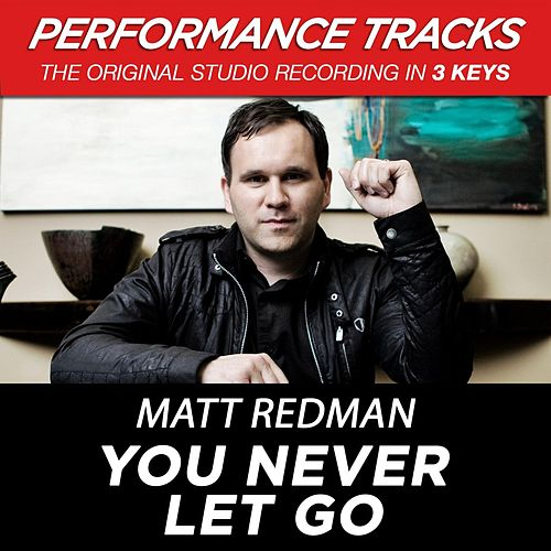 You Never Let Go (Premiere Performance Plus Track) by Matt Redman
